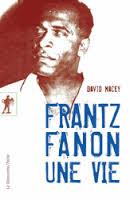 Frantz Fanon- Une vie