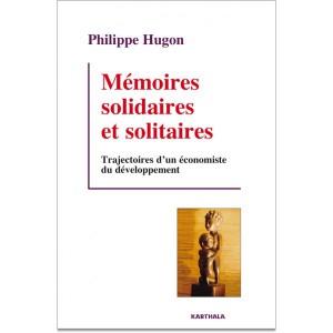 memoires-solidaires-et-solitaires-trajectoires-d-un-economiste-du-developpement